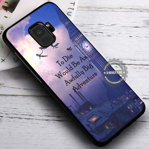 Big Adventure Peter Pan Quotes - Samsung Galaxy S8 S7 S6 Note 8 Cases & Covers #SamsungS9