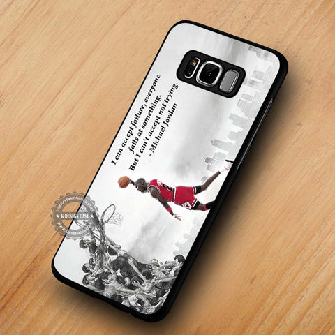 Can't Accept Not Trying Michael Jordan - Samsung Galaxy S8 Case
