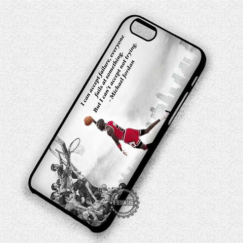Can't Accept Not Trying - iPhone 8+ 7 6s SE Cases & Covers