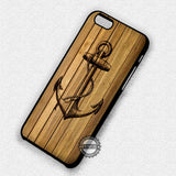 Anchor In Wood - iPhone 7 6S SE 4 Cases & Covers