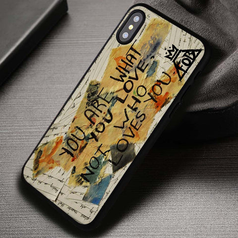 Fall Out Boy Quote You Are What You Love - iPhone X Case