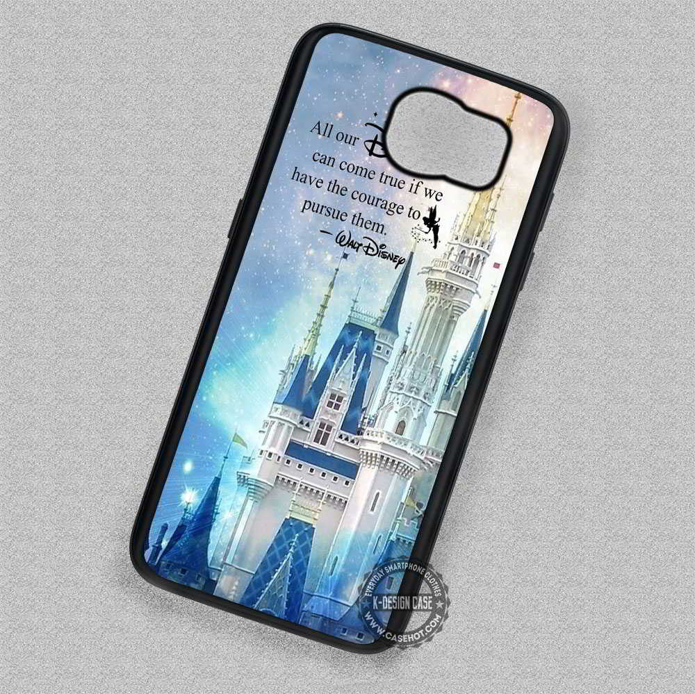 castle walt disney quotes disneyland samsung galaxy s8 s7 s6 note 8 cases covers