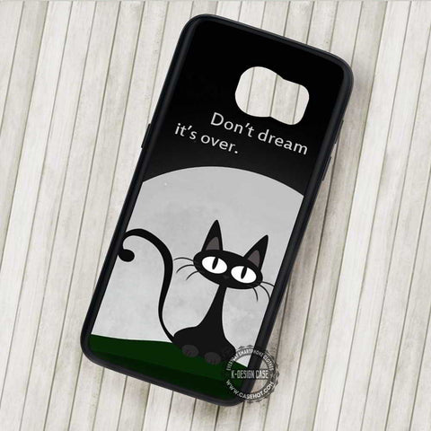 Don't Dream Quote Black Cat - Samsung Galaxy S7 S6 S5 Note 7 Cases & Covers