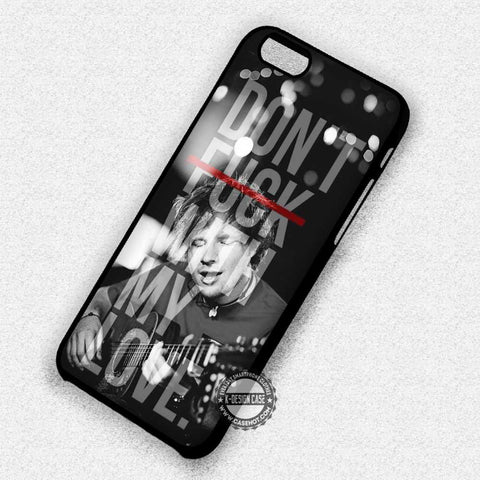 Don't F with My Love - iPhone 7 6 Plus 5c 5s SE Cases & Covers