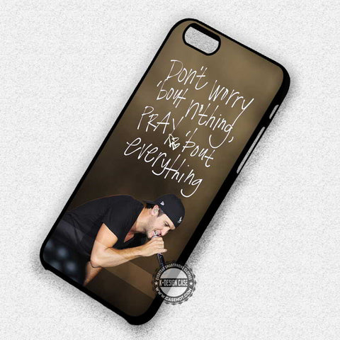 Don't Worry Luke Bryan Lyric - iPhone 8+ 7 6s SE Cases & Covers