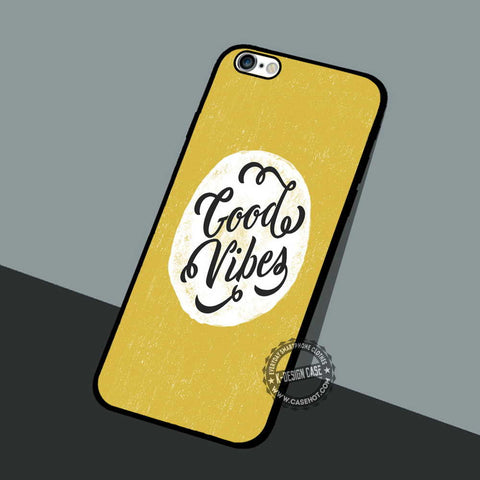 Good Vibes Quote - iPhone 7 6 5 SE Cases & Covers