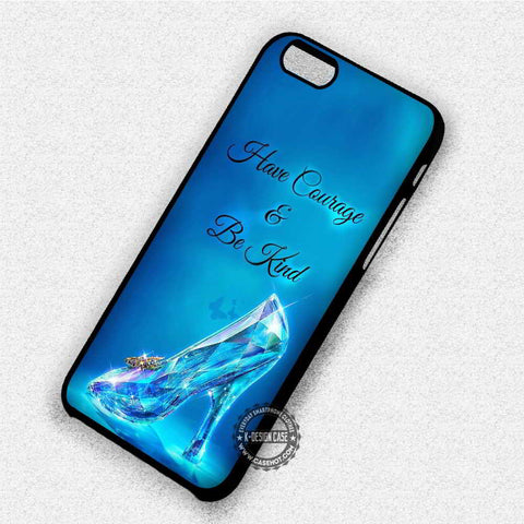Have Courage and Be Kind - iPhone 7 6 Plus 5c 5s SE Cases & Covers
