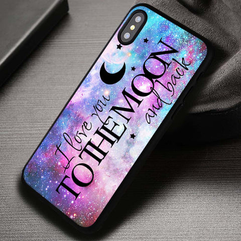 I Love You To The Moon And Back Quote - iPhone X Case