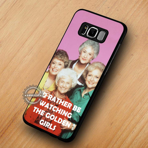 I'd Rather Be Watching The Golden Girls - Samsung Galaxy S8 Case