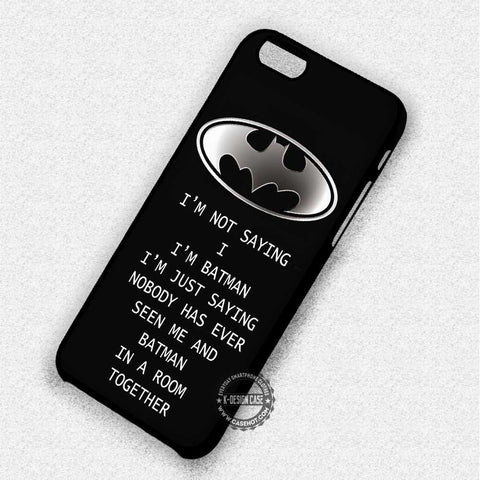 I'm Batman Quote - iPhone 7 6 Plus 5c 5s SE Cases & Covers