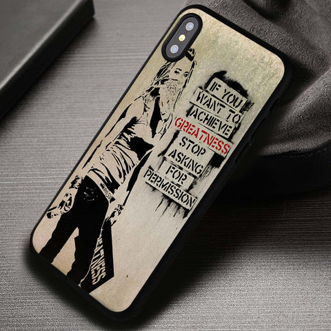 If You Want to Achieve Greatness Banksy Quotes - iPhone X Case