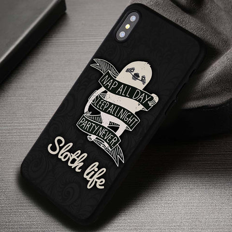 Nap All Day Is Sloth Life Quote - iPhone X Case