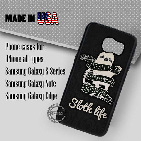 Nap All Day is Sloth Life - Samsung Galaxy S7 S6 S5 Note 5 Cases & Covers
