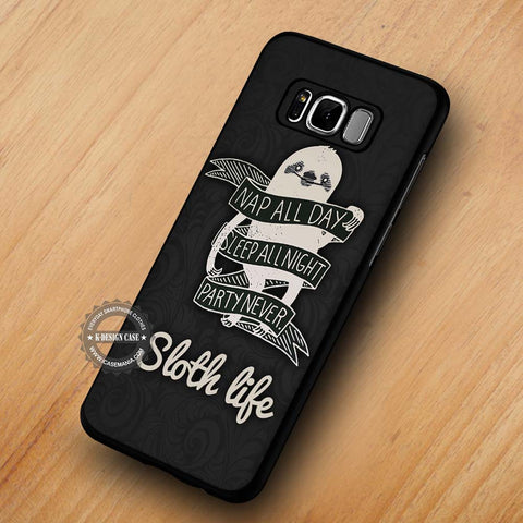 Nap All Day is Sloth Life Quote - Samsung Galaxy S8 Case
