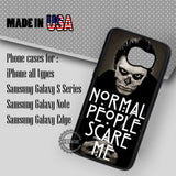 Normal People Scare Me - Samsung Galaxy S7 S6 S5 Note 5 Cases & Covers