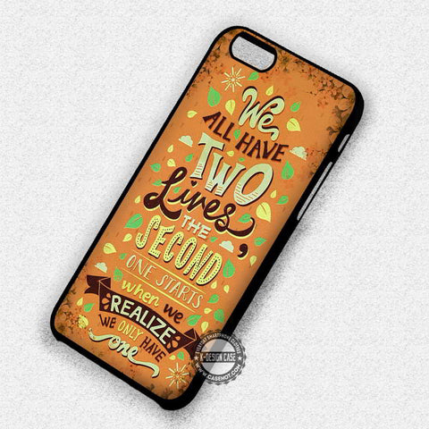 Our Second Life Quote - iPhone 7 6 Plus 5c 5s SE Cases & Covers