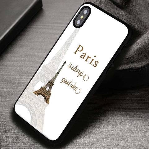 Paris is Always a Good Idea Quote Eiffel Tower - iPhone X Case
