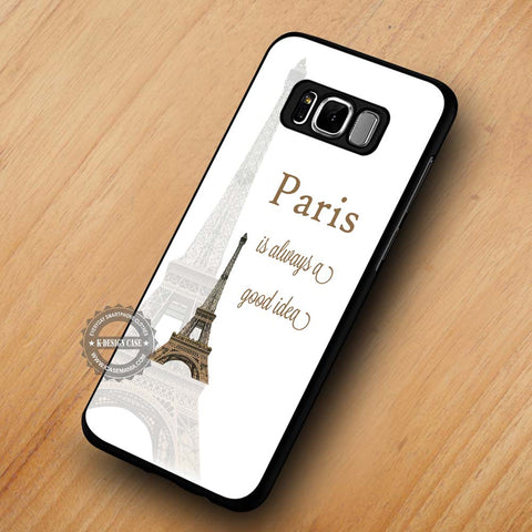 Paris is Always A Good Idea qQote Eiffel Tower - Samsung Galaxy S8 Case