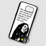 Quotes Bob Marley - Samsung Galaxy S7 S6 S5 Note 7 Cases & Covers