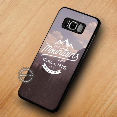 The Mountains Are Calling and I Must Go - Samsung Galaxy S8 Case