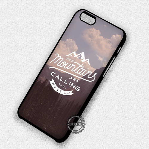 The Mountains Are Calling - iPhone X 8+ 7 6s SE Cases & Covers