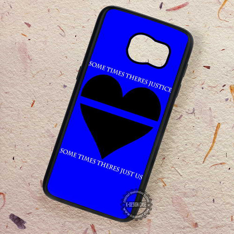 Thin Blue Line Heart Some Times - Samsung Galaxy S7 S6 S5 Note 7 Cases & Covers