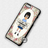 Tina's Quote Belcher - iPhone 7 6 Plus 5c 5s SE Cases & Covers