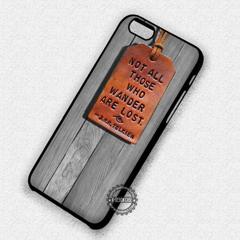 Wander are Lost Quote - iPhone 7 6 Plus 5c 5s SE Cases & Covers