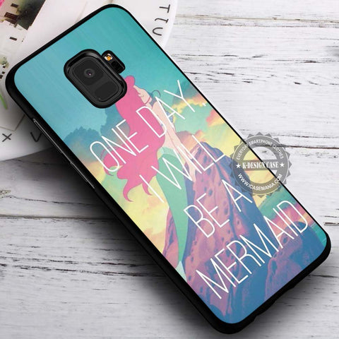 One Day I Will Be A Mermaid - Samsung Galaxy S8 S7 S6 Note 8 Cases & Covers #SamsungS9