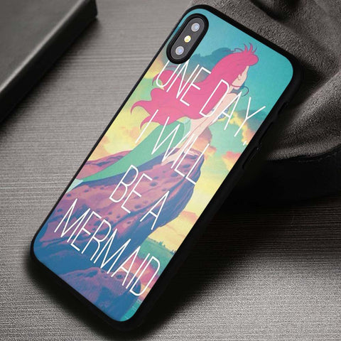 One Day I Will Be a Mermaid Ariel Quote - iPhone X Case
