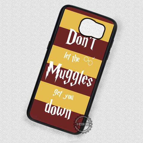 Don't Let Them Muggles Gryffindor - Samsung Galaxy S7 S6 S5 Note 4 Cases & Covers