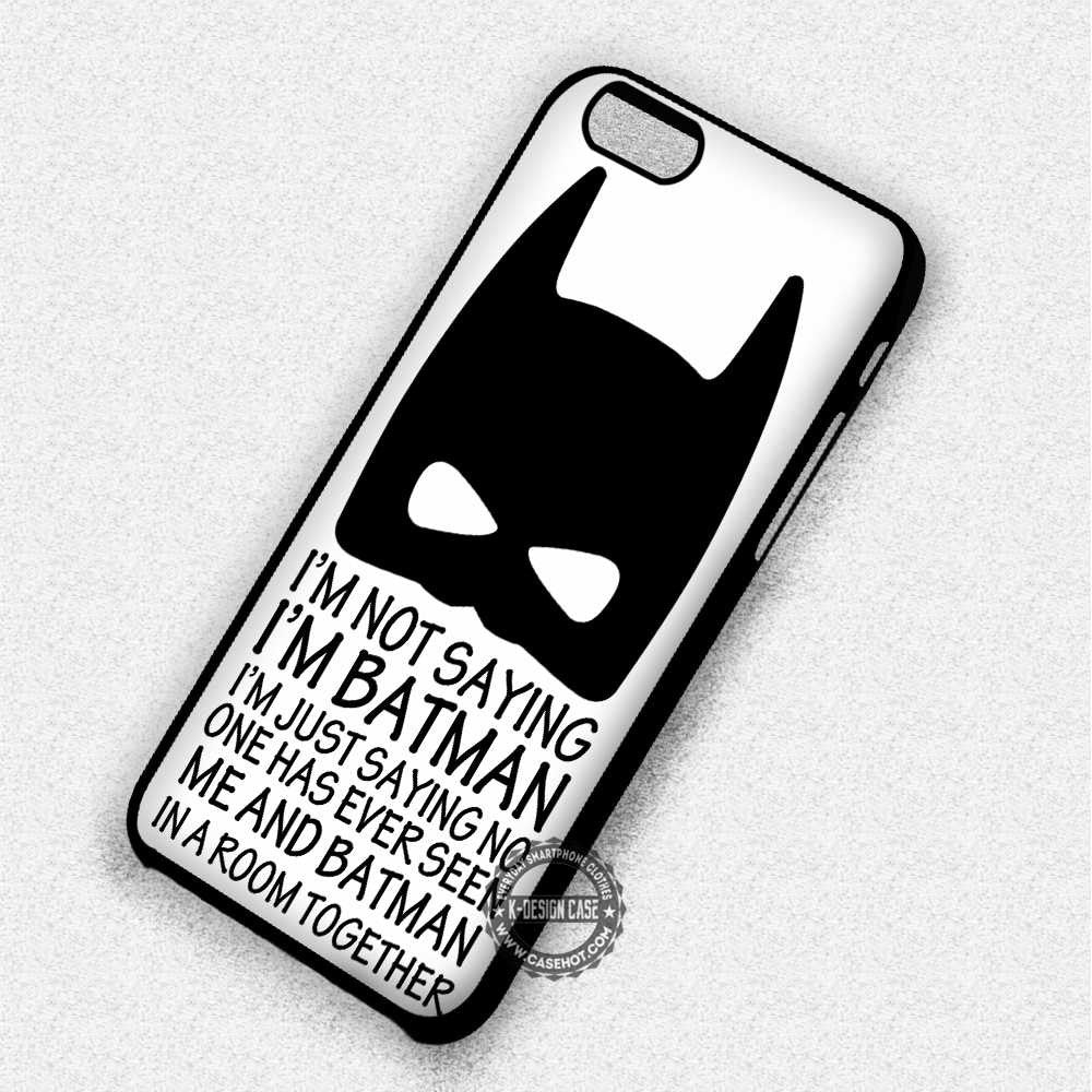 size 40 8abf3 e5d1a Funny Quotes Batman - iPhone 7 6 5 SE Cases & Covers