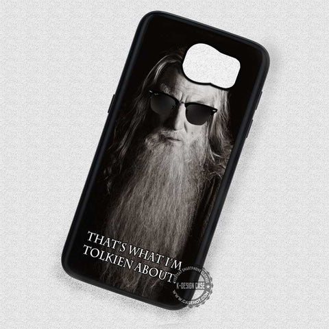 Quotes Gandalf Tolkien Sunglass - Samsung Galaxy S7 S6 S5 Note 5 Cases & Covers