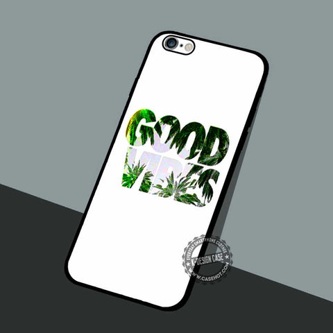 Good Vibes Quotes - iPhone 7 6 5 SE Cases & Covers