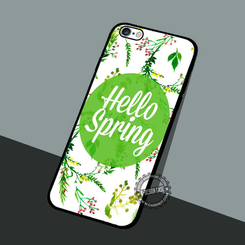 Hello Spring Quote - iPhone 7 6 5 SE Cases & Covers