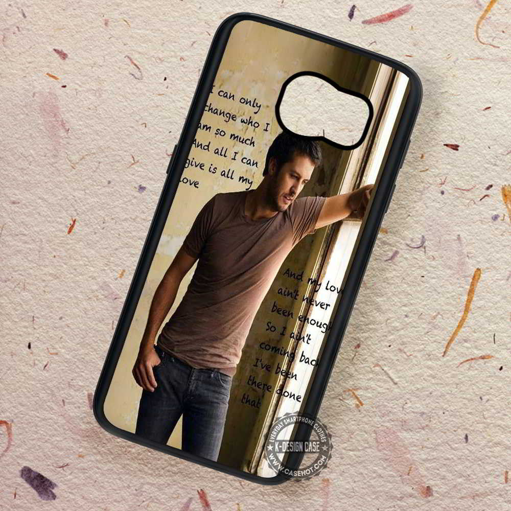 Lyric Quote Song Luke Bryan - Samsung Galaxy S7 S6 S5 Note 7 Cases & Covers