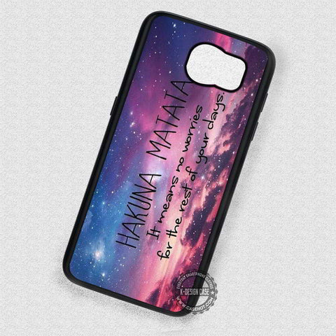 On the Sky Quotes Hakuna Matata - Samsung Galaxy S7 S6 S5 Note 7 Cases & Covers