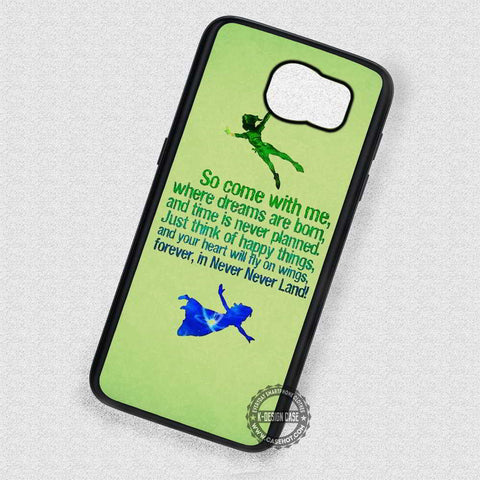 So Come with Me Peter Pan - Samsung Galaxy S7 S6 S5 Note 4 Cases & Covers