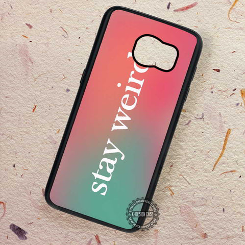 Stay Weird Pink and Green Ombre Quote - Samsung Galaxy S7 S6 S5 Note 7 Cases & Covers