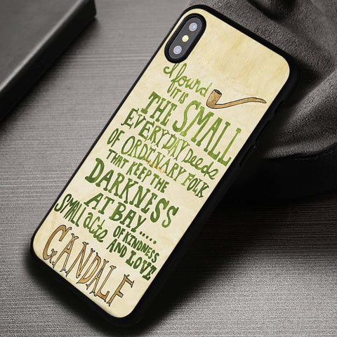 The Small Gandalf Quote LOTR The Hobbit Arwen - iPhone X Case