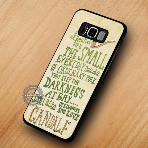 The Small Gandalf Quote - Samsung Galaxy S8 Case