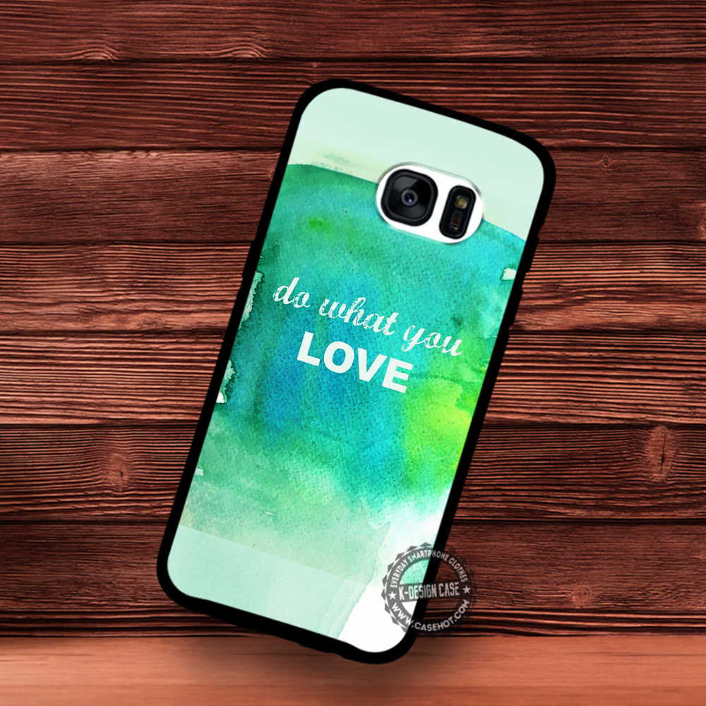 Watercolor Green Do What You Love Quote - Samsung Galaxy S7 S6 S5 Note 7 Cases & Covers