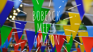 Boberck Meets Amazon