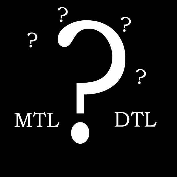 MTL and DTL …. What does it mean?