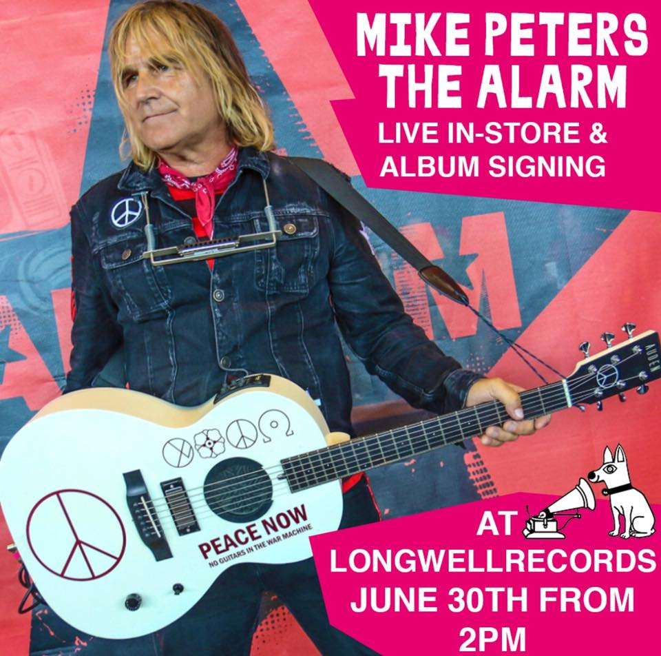JUN 30th 2018  Instore performance Mike Peters The Alarm @longwell records store