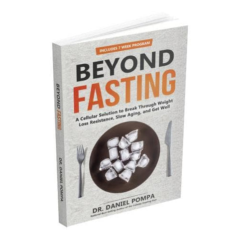 Beyond Fasting Book by Dr. Daniel Pompa  - ON BACK ORDER
