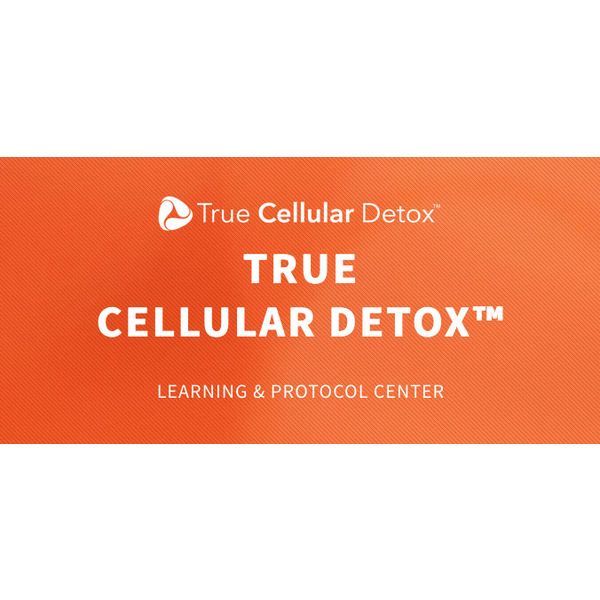 True Cellular Detox® PORTAL ACCESS ONLY!