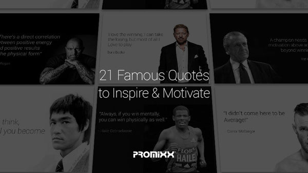 21 Famous Quotes for Inspiration & Motivation