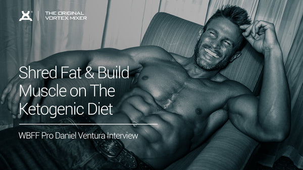 Shred Fat & Build Muscle on The Ketogenic Diet | WBFF Pro Daniel Ventura Interview