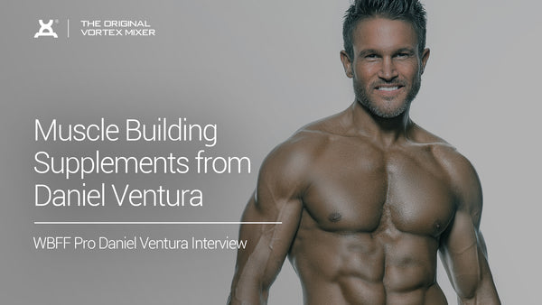 Muscle Building Supplements from Daniel Ventura, WBFF Pro